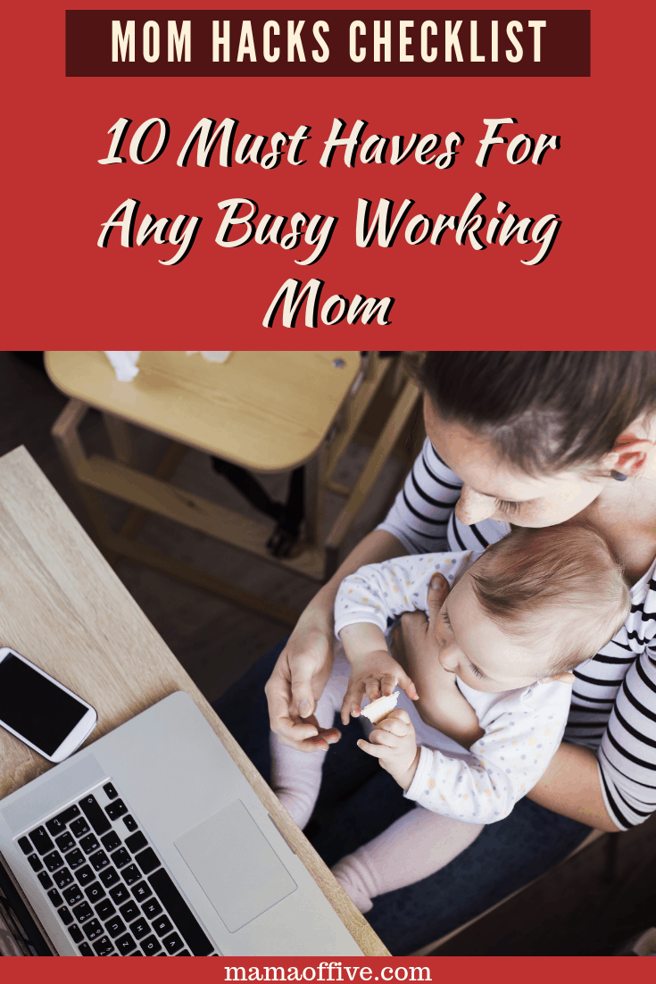 10 must haves for any busy working mom, mom hack checklist