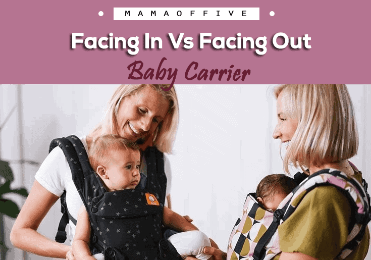 Facing In Vs Facing Out Baby Carrier