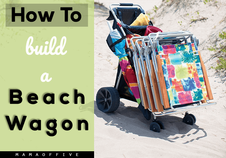 How to build a beach wagon