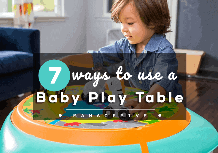 ways to use a baby play table